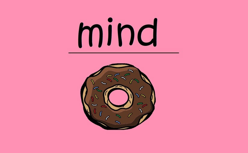 Mind over Doughnuts